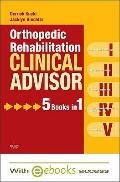 Orthopedic Rehabilitation Clinical Advisor - Text and E-Book Package