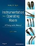 Instrumentation for the Operating Room: A Photographic Manual