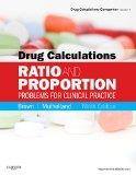 Drug Calculations: Ratio and Proportion Problems for Clinical Practice, 9e (Drug Calculations Companion)