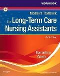 Workbook and Competency Evaluation Review for Mosby's Textbook for Long-Term Care Nursing As...
