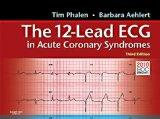 the 12-Lead ECG in Acute Coronary Syndromes Third Edition