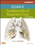Workbook for Egan's Fundamentals of Respiratory Care, 10e
