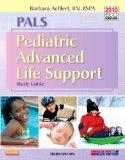 PALS Pediatric Advanced Life Support Study Guide, 3e