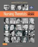 Nursing Theorists and Their Work, 8e