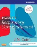 Workbook for Mosby's Respiratory Care Equipment, 9e