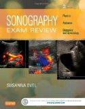 Sonography Exam Review: Physics, Abdomen, Obstetrics and Gynecology, 2e