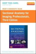 Mosby's Radiography Online for Sectional Anatomy for Imaging Professionals (User Guide and A...
