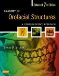 Anatomy of Orofacial Structures - Enhanced 7th Edition: A Comprehensive Approach, 7e (Anatom...