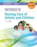 Wong's Nursing Care of Infants and Children Multimedia Enhanced Version