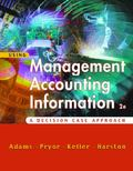 Using Management Accounting Information A Decision Case Approach