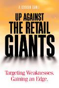 Up Against The Retail Giants Targeting Weakness, Gaining An Edge