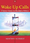 Wake Up Calls Classic Cases in Business Ethics