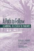 Path to Follow Learning to Listen to Parents