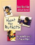 About the Authors: Writing Workshop with Our Youngest Writers