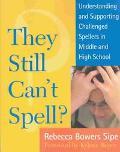 They Still Can't Spell? Understanding and Supporting Challenged Spellers in Middle and High School