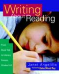 Writing About Reading From Book Talk to Literary Essays, Grades 3-8
