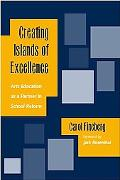 Creating Islands Of Excellence Arts Education as a Partner in School Reform