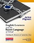 English Learners and the Secret Language of School: Unlocking the Mysteries of Content-Area ...