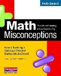 Math Misconceptions : PreK-Grade 5: From Misunderstanding to Deep Understanding