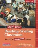 The Inside Guide to the Reading-Writing Classroom, Grades 3-6: Strategies for Extraordinary ...