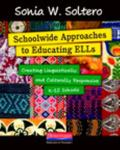 Schoolwide Approaches to Educating ELLs : Creating Linguistically and Culturally Responsive ...