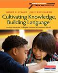 Cultivating Knowledge, Building Language : Literacy Instruction for English Learners in Elem...