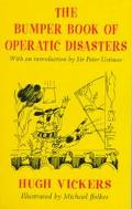 Bumper Book of Operatic Disasters
