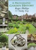 Photographic Garden History: A Personal Tour around the Great Gardens of the World