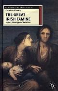 Great Irish Famine Impact, Ideology and Rebellion