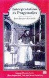 Interpretation as Pragmatics (Language, Discourse, Society)
