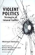 Violent Politics Strategies of Internal Conflict