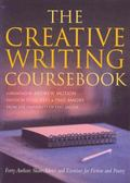 Creative Writing Coursebook Forty Writers Share Advice and Exercises for Poetry and Prose