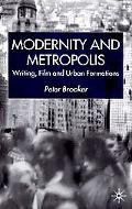 Modernity and Metropolis Writing, Film and Urban Formations