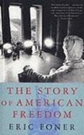 The Story of American Freedom: The Reality and the Mythic Ideal
