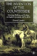 Invention of the Countryside Hunting, Walking and Ecology in English Literature, 1671-1831