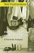Family Life and Family Support A Feminist Analysis