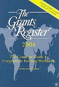 Grants Register, 2004 The Complete Guide to Postgraduate Funding Worldwide