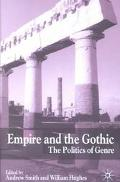 Empire and the Gothic The Politics of Genre