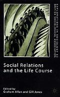 Social Relations and the Life Course