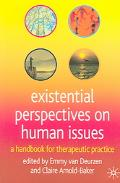 Existential Perspectives On Human Issues A Handbook For Therapeutic Practice