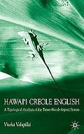 Hawai'I Creole English A Typological Analysis of the Tense-Mood-Aspect System
