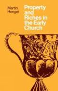 Property and Riches in the Early Church : Aspects of a Social History of Early Christianity