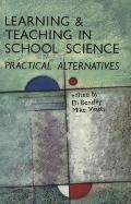Learning and Teaching in School Sciences Practical Alternatives