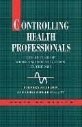 Controlling Health Professionals The Future of Work and Organization in the National Health ...