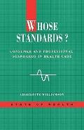 Whose Standards Consumer and Professional Standards in Health Care