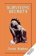 Surviving Secrets The Experience of Abuse for the Child, the Adult, and the Helper