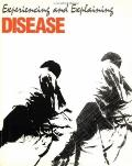 Experiencing and Explaining Disease