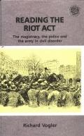 Reading the Riot Act The Magistracy, the Police, and the Army in Civil Disobedience