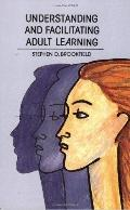 Understanding and Facilitating Adult Learning A Comprehensive Analysis of Principles and Eff...