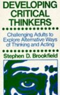 Developing Critical Thinkers: Challenging Adults to Explore Alternative Ways of Thinking and...